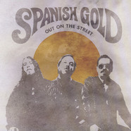 Spanish Gold - Out On The Street