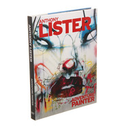 Roger Gastman, Carlo McCormick, Tristan Marco - Anthony Lister: Adventure Painter