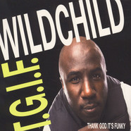 Wildchild - T.G.I.F. (Thank God It's Funky)