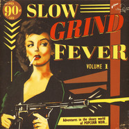V.A. - Slow Grind Fever Volume 1