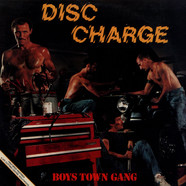 Boys Town Gang - Disc Charge