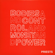 Priests - Bodies And Control And Money And Power