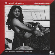 Almeta Lattimore - These Memories (Alternate Mix)