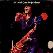 Gato Barbieri - Chapter Two: Hasta Siempre