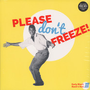 V.A. - Please Don't Freeze - Early Black Rock'N'Roll 3