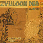 Zvuloon Dub System - Freedom Time