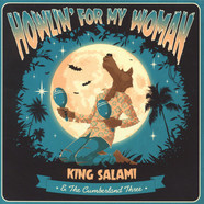 King Salami & The Cumberland Three - Howlin For My Woman EP