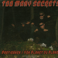 Too Many Secrets - Partisanen / Von Planet Zu Planet