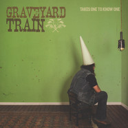 Graveyard Train - Takes One To Know One Black Vinyl Edition