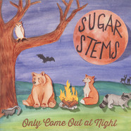 Sugar Stems - Only Come Out At Night