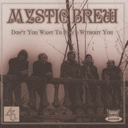 Mystic Brew - Don't You Want To Stay