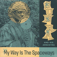 Sun Ra - My Way Is The Spaceways