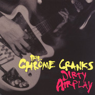 Chrome Cranks - Dirty Airplay: Radio Session WMBR Boston 1994