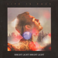 Bright Light Bright Light - Life Is Easy