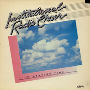 Institutional Radio Choir, The - It's Praying Time