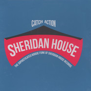 V.A. - Catch Action: The Sophisticated Boogie Funk Of Sheridan House Records
