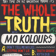 Whole Truth, The - Don't Tell Me No Lies Feat. Mo Kolours