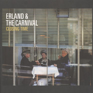 Erland & The Carnival - Closing Time