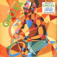 Tradisyon Ka - Gwo Ka: Music of Guadeloupe, West Indies