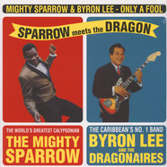 Mighty Sparrow & Byron Lee - Only A Fool - Sparrow Meets The Dragon
