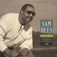 Sam Dees - Take One - The Origin Of Twelve 70S Soul Masterpieces