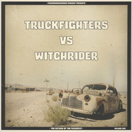 Truckfighters vs. Witchrider - The Return Of The Fuzzsplit Volume 1