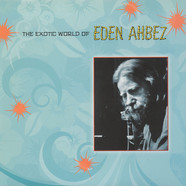 Eden Ahbez - The Exotic World of Eden Ahbez