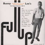 Bunny Striker Lee presents - Full Up - Early Reggae Productions