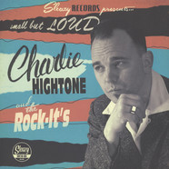 Charlie Hightone & The Rock It's - Small But Loud