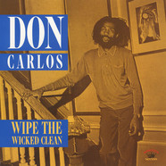Don Carlos - Wipe The Wicked Clean