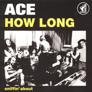 Ace - How Long / Sniffin About