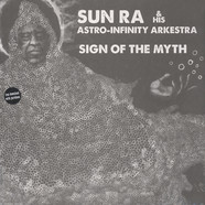 Sun Ra & His Astro-Infinity Arkestra - Sign Of The Myth