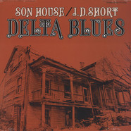 Son House / J.D. Short - Delta Blues