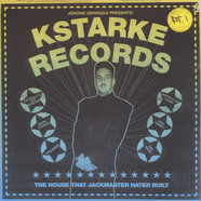 V.A. - Jerome Derradji Presents: Kstarke Records The House That Jackmaster Hater Built Part 1
