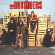 Outsiders - I Love Her Still, I Always Will (Live EP)