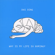 Das Ding - Why Is My Life So Boring?