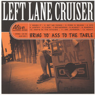 Left Lane Cruiser - Bring Yo' Ass To The Table Black Vinyl Edition