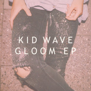 Kid Wave - Gloom