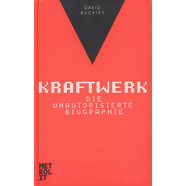 David Buckley - Kraftwerk - Die Unautorisierte Biographie