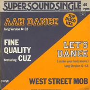 Fine Quality / West Street Mob - Aah Dance feat. Cuz / Let's Dance (Make Your Body Move)