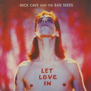 Nick Cave & The Bad Seeds - Let Love In
