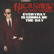 Luca Sapio & The Dark Shadows - Everyday Is Gonna Be The Day