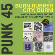 V.A. - Punk 45: Burn, Rubber City, Burn! Akron, Ohio: Punk and the Decline of the Mid-West 1975-80