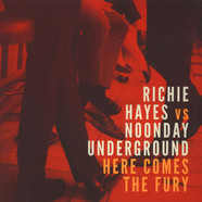 Richie Hayes Vs. Noonday Underground - Here Comes The Fury