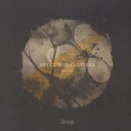 L'Orange - After The Flowers