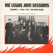 Vic Lewis Jam Session - The Johnny Mince Session Volume 1: 1944-1945