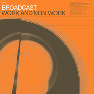Broadcast - Work & Non-Work