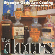 V.A. - Strange Gods Are Coming: Blues Roots Of The Doors