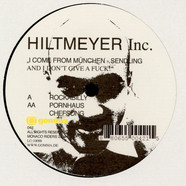 Hiltmeyer Inc - I Come From München - Sendling And I Don't Give A Fuck!