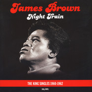 James Brown - Night Train - King Singles '60-'62